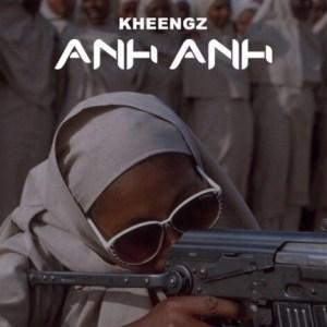 Kheengz - Anh Anh